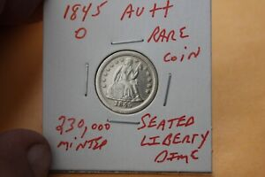 1845-O   ONLY 230,000 MINTED   AU++   SEATED LIBERTY DIME