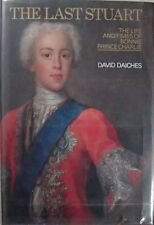 THE LAST STUART: THE LIFE AND TIMES OF BONNIE PRINCE CHARLES - DAVID DAICHES