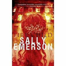 Fire Child, Sally Emerson, New