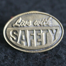 "3/4"" - ""LIve With Safety"" Lapel / Hat Pin"