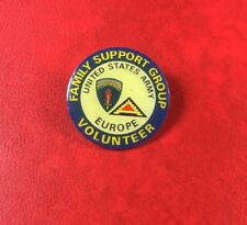 RARE PIN BUTTON BADGE FAMILY SUPPORT GROUP VOLUNTEER UNITED STATES ARMY EUROPE