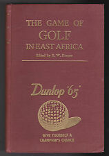 The Game of Golf in East Africa - 1st/1st 1953 - R W Hooper - Kenya, Nairobi