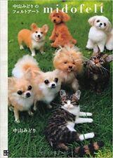 Midofelt - Midori Nakayama's Needle Felting Realistic Animals Art Book Japan