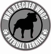 """PITBULL TERRIER WHO RESCUED WHO? PIT BULL RESCUE 5"""" STICKER grey"""