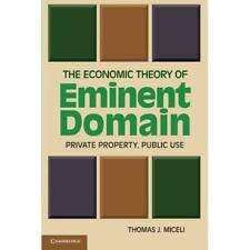 The Economic Theory of Eminent Domain: Private Property - Paperback NEW Miceli,