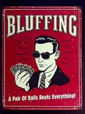 Bluffing Pair Of Balls TIN SIGN Vtg Funny Poker Metal Wall Poster Bar Decor