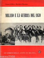 LIBRO=MILANO E LA GUERRA DEL 1859=QUADERNI DELLA CITTA DI MILANO=1959
