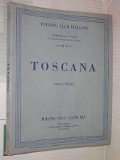 TOSCANA Volume Quinto Parte Prima Touring Club Italiano 1934 libro manuale corso