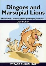Dingoes and Marsupial Lions: How to Start a Business without Gambling on Your Ho
