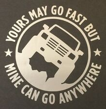 SILVER YOURS MAY GO FAST DECAL STICKER TRUCK 4X4 4 WD OFFROAD FORD DODGE CHEVY