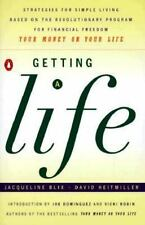 Getting a Life: Strategies for Simple Living Based on the Revolutionary Program