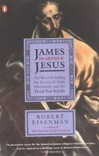 James the Brother of Jesus : The Key to Unlocking the Secrets of Early...