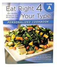 Eat Right 4 Your Type Cookbook Type A: 150+ Healthy Recipes ~ Dr Peter D'Amato