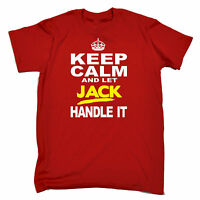 Keep Calm And Let Jack Handle It MENS T-SHIRT tee birthday name slogan funny