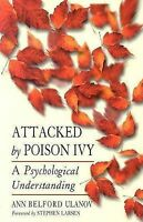 Attacked by Poison Ivy: A Psychological Understanding by Dr Ann Belford Ulanov