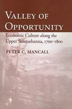 Valley of Opportunity : Economic Culture along the Upper Susquehanna,...