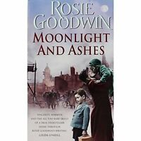 Moonlight And Ashes By Rosie Goodwin. 9781472231956