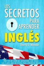 Los Secretos para Aprender Ingles : Por Fin un Libro de Autoayuda con Todas...