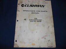 CUSHMAN CORE DESTROYER 888350 OPERATION & MAINTENANCE BOOK MANUAL