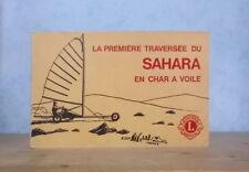 ALGERIE MAURITANIE DESERT LA PREMIERE TRAVERSEE DU SAHARA EN CHAR A VOILE