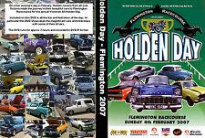 All Holden Day DVD 2007 - Featuring - FX, FJ, FE, FC, FB, EK,EJ, EH; etc Holdens