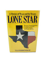A History of Texas & the Texans: Lone Star by T. R. Fehrenbach Signed 1983 HC DJ