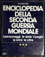 ENCICLOPEDIA DELLA SECONDA GUERRA MONDIALE - B. P. BOSCHESI - MONDADORI, 1983