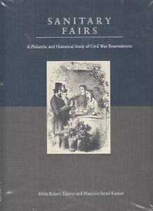 Sanitary Fairs, by the Kantors. Philatelic Study of Civil War Benevolences. NEW