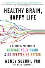 Healthy Brain, Happy Life: A Personal Program to to Activate Your Brain and Do E