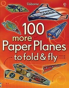 100 more Paper Planes to fold   fly