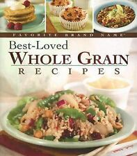 Favorite Brand Name Best-Loved Whole Grain Recipes (HC--2007)