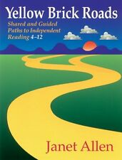 Yellow Brick Roads: Shared and Guided Paths to Independent Reading 4-12 by Janet