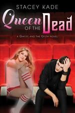Queen of the Dead (A Ghost and the Goth Novel) by Kade, Stacey in Used - Like N