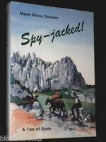 SIGNED-Spy Jacked!-A Tale of Spain-Spanish Civil War-Mavis Bacca Dowden-1991-1st