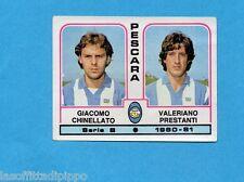 PANINI CALCIATORI 1980/81-Figurina n.453- CHINELLATO+PRESTANTI - PESCARA -Rec