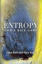 Entropy - God's Dice Game by Oded Kafri and Hava Kafri (2013, Paperback)