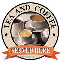 TEA AND COFFEE SOLD HERE Catering shop Sign Window sticker Cafe Restaurant decal