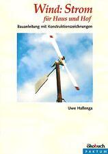 Wind: Strom für Haus und Hof. Bauanleitung mit Konstruktionszeichnungen. NEU!