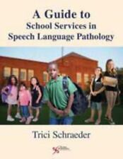 A Guide to School Services in Speech-Language Pathology Trici Schraeder & CD