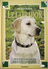 Le Labrador tout ce qu'il faut savoir sur ce Chien exceptionnel /H12