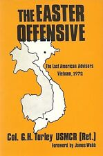 THE EASTER OFFENSIVE: Last American Advisors, Vietnam 1972 by Turley 1985 HC BCE