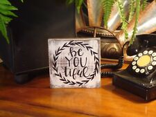 Handmade wooden plaque. Rustic wood decor for tabletop. Be You tiful wood sign.