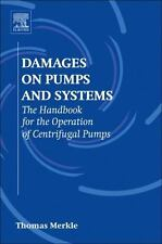 Damages on Pumps and Systems : The Handbook for the Operation of Centrifugal...