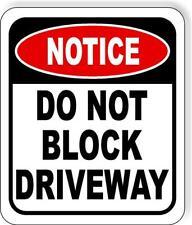 Notice Do Not Block Driveway Metal Aluminum Composite Outdoor Sign