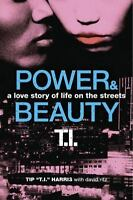 Power & Beauty: A Love Story of Life on the Streets by Harris, Tip 'T.I.', Ritz
