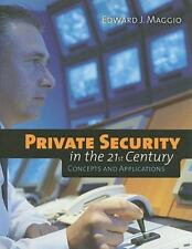 Private Security in the 21st Century : Concepts and Applications by Edward J....
