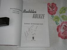 BUBBLES ABLAZE by SARAH STROHMEYER  **Signed**  -ARC-  -JA-