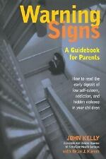 Warning Signs: A Guidebook for Parents: How to Read the Early Signals of Low Sel