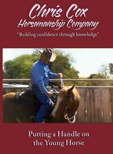 Chris Cox Putting a Handle on the Young Horse Horsemanship Training 2 Dvd set