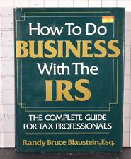 How to Do Business with the IRS   by Randy B. Blaustein  (1982, Hardcover)  2005